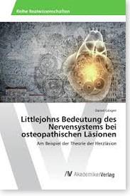 Littlejohns Bedeutung des Nervensystems bei osteopathischen Läsionen