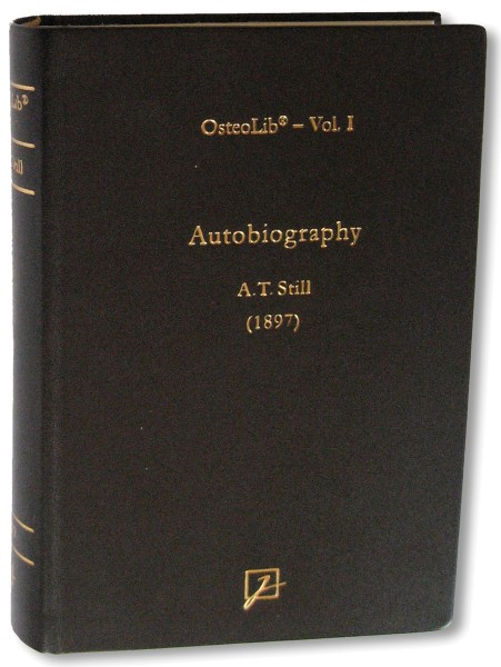 Autobiography of Andrew T. Still: With a History of the Discovery and Development of the Science of