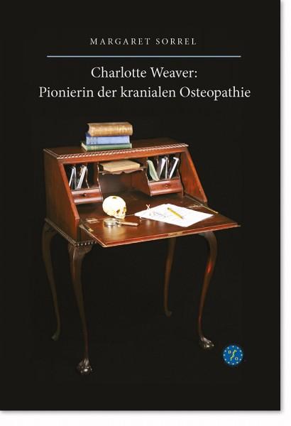 Charlotte Weaver - Pionierin der Kranialen Osteopathie