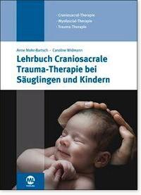 Lehrbuch Craniosacrale Trauma-Therapie bei Säuglingen und Kindern