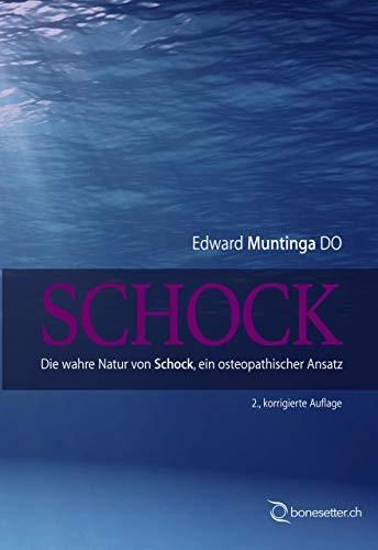 SCHOCK – die wahre Natur von Schock, ein osteopathischer Ansatz