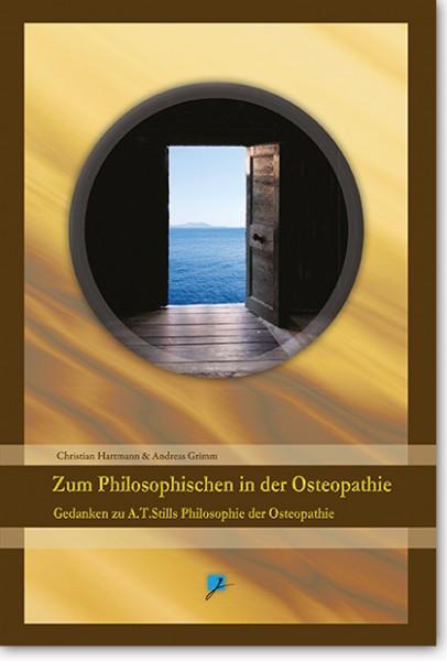 Gedanken zu A.T.Stills Philosophie der Osteopathie