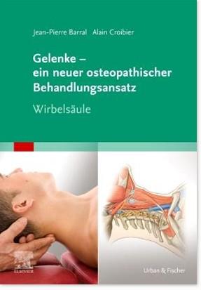 Gelenke – Ein neuer osteopathischer Ansatz (Wirbelsäule)