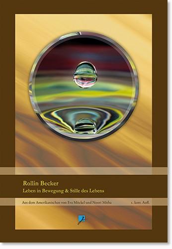 Rollin Becker - Leben in Bewegung & Stille des Lebens (2. A.)