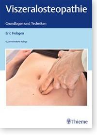 Viszeralosteopathie - Grundlagen und Techniken