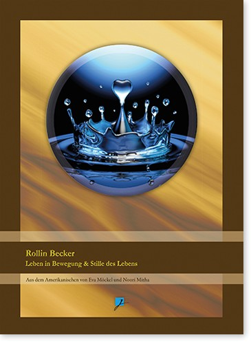 Rollin Becker - Leben in Bewegung & Stille des Lebens