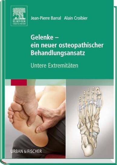 Gelenke – Ein neuer osteopathischer Ansatz (Untere Extremitäten)